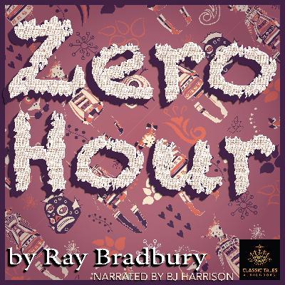 Ep. 730, Zero Hour, by Ray Bradbury