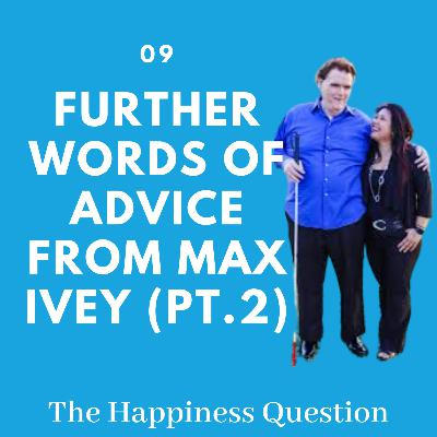 Part 2: Further Words of Advice from Max Ivey | EP 9 (Pt.2) (S2, EP 4)