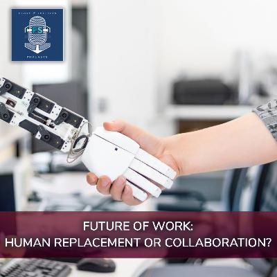 Future of Work-Human Replacement or Collaboration