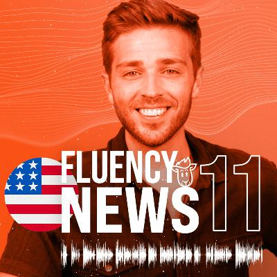 Fluency News #11