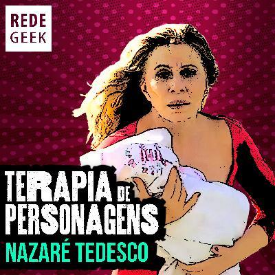 TERAPIA DE PERSONAGENS - Nazaré Tedesco