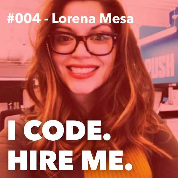 #004 - How to Gain Coding Skills Through Immersion Programs w/ Lorena Mesa