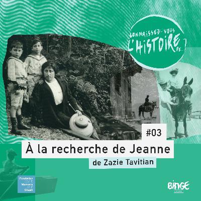 À la recherche de Jeanne | Épisode 3