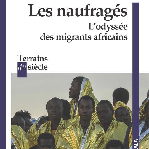 Les naufragés. L'odyssée des migrants africains