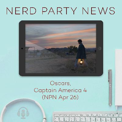 Oscars, Captain America 4 (NPN Apr 26)