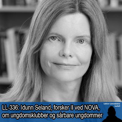 LL-336: Idunn Seland om ungdomsklubber og sårbare ungdommer