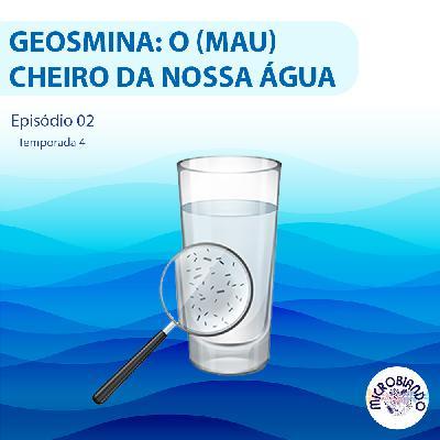 Geosmina: o (mau) cheiro da nossa água – Microbiando