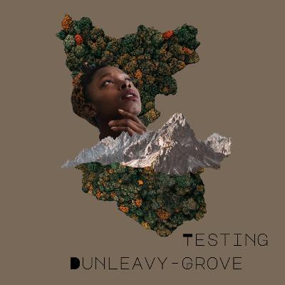 [Episode 6] Testing Dunleavy-Grove