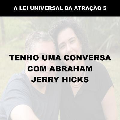 TENHO UMA CONVERSA COM ABRAHAM - JERRY HICKS
