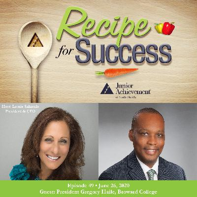 Recipe for Success with Guest Gregory Haile, Broward College