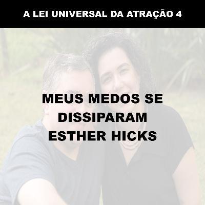 MEUS MEDOS SE DISSIPARAM - ESTHER HICKS