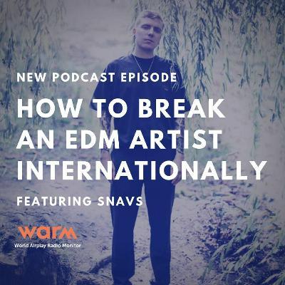 Episode 5: Snavs - How To Break An EDM Artist Internationally