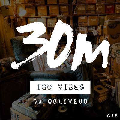 016: Iso Vibes - DJ Obliveus (Melbourne)