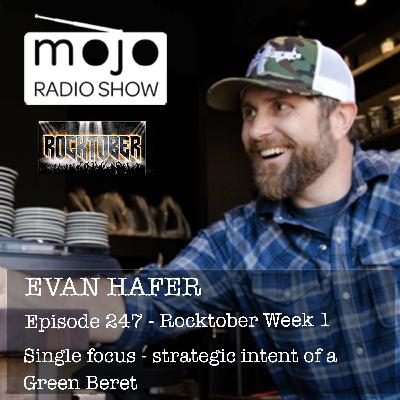 The Mojo Radio Show EP 247: The Single Focus and Strategic Intent of a Green Beret - Evan Hafer