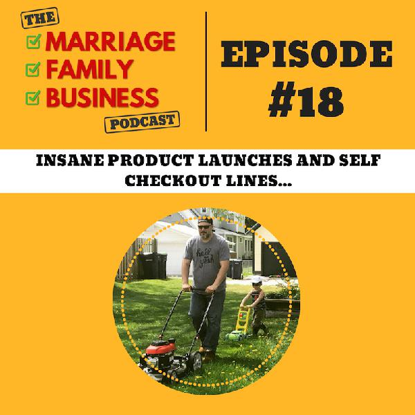 Insane Product Launches & Self Checkout Lines EP 18