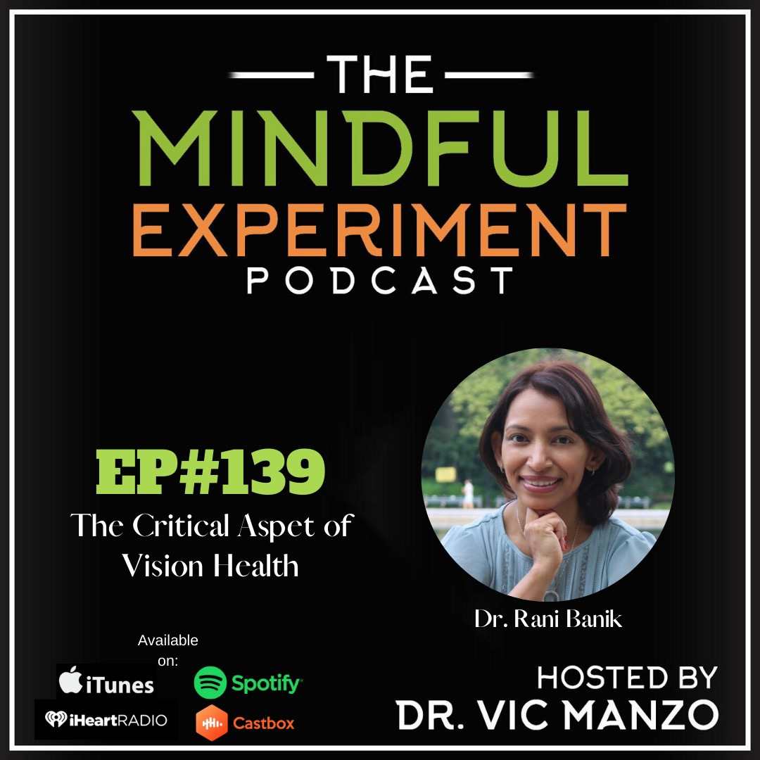 EP#139 - The Critical Aspect of Vision Health
