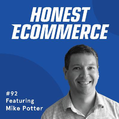 092 | Investing in Your Online Store's Security and Experience | with Mike Potter