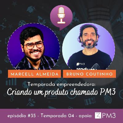#35 - Criando um produto chamado PM3! com Marcell Almeida e Bruno Coutinho