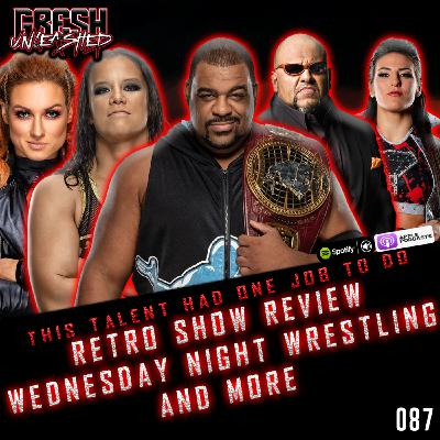 THIS TALENT HAD ONE JOB TO DO! WEDNESDAY NIGHT WRESTLING, RETRO REVIEW & MORE   GRESH UNLEASHED 087