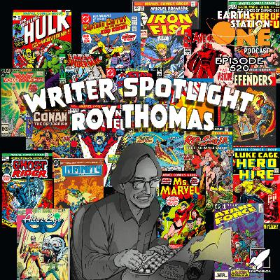 The Earth Station One Podcast - Writers Spotlight On Roy Thomas