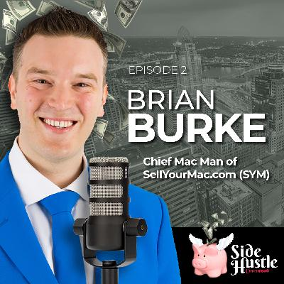 Episode 2 - Brian Burke, Chief Mac Man of SellYourMac.com discusses starting a $12 Million consignment business in college