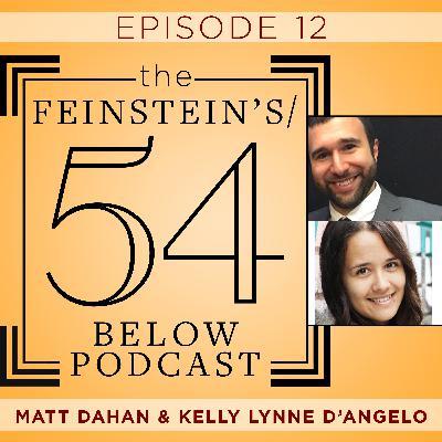 Episode 12: MATT DAHAN & KELLY LYNNE D'ANGELO