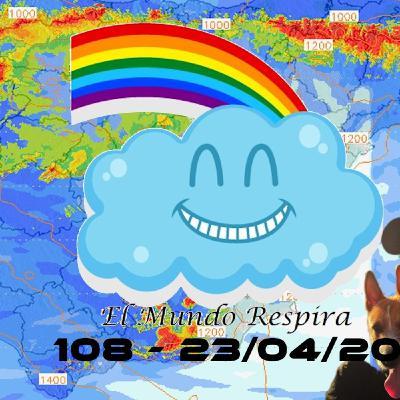 El mundo respira | EMR 108 (23/04/20)