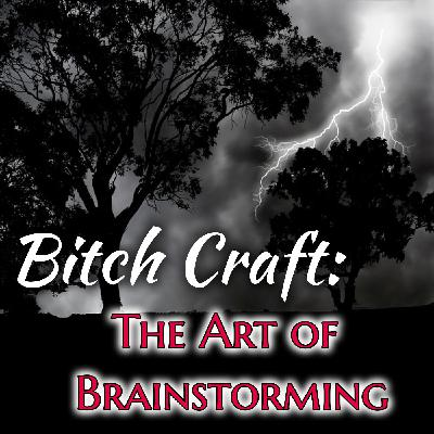 Bitch Craft: The Art of Brainstorming