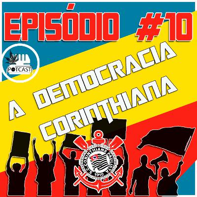 #10 | A Democracia Corinthiana