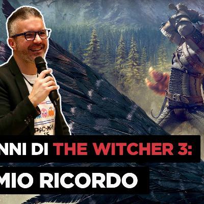 The Witcher 3: Wild Hunt compie 5 anni, il mio ricordo.