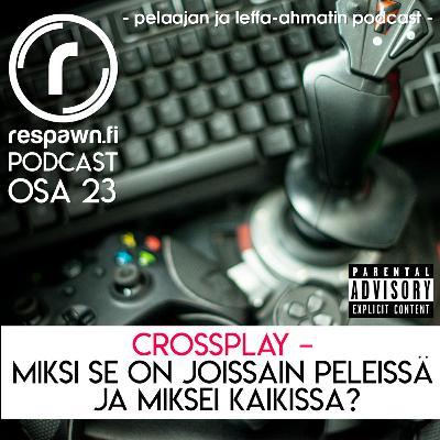 Respawn.fi Podcast, osa 23: Crossplay – miksi se on joissain peleissä ja miksei kaikissa?