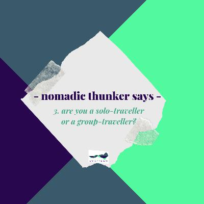 #3: Are you a solo-traveller or a group-traveller?