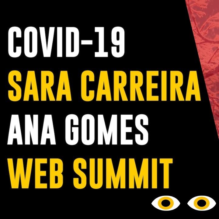 Apenas Vejo - COVID-19, Sara Carreira, Ana Gomes, Web Summit