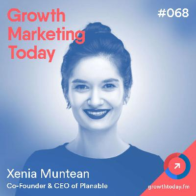 The Manifesto on Content Marketing Teams with Xenia Muntean, CEO of Planable.io (GMT068)