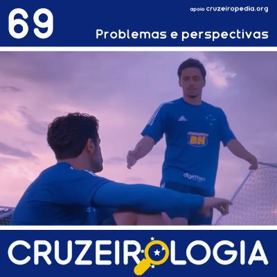 Episódio #69 - Problemas e perspectivas