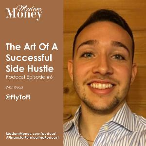 #6 - The Art of a Successful Side Hustle