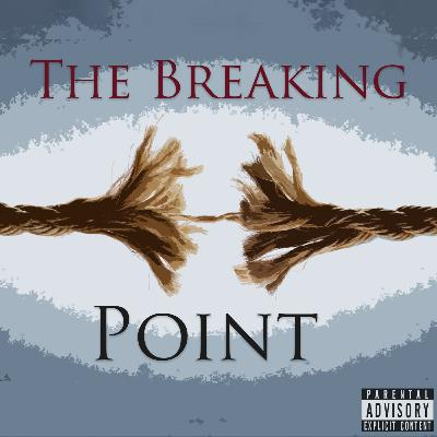 Episode 88: The Breaking Point
