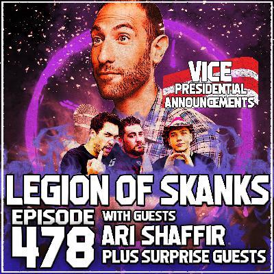 Episode 478 - I Stand For Mayhem - Ari Shaffir & Suprise Guests