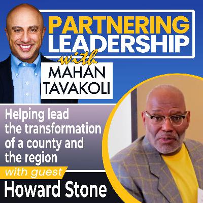 Helping lead the transformation of a county and the region with Howard Stone | Changemaker