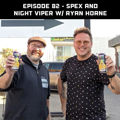 Spex and Night Viper with Ryan Horne