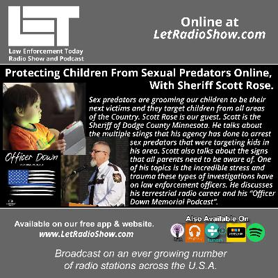 S5E31: Protecting Children From Sexual Predators Online,  With Sheriff Scott Rose.