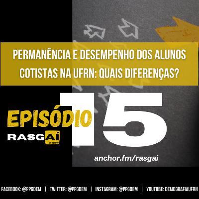 #15 | Permanência e desempenho dos alunos cotistas na UFRN: quais diferenças? | Ythalo Hugo da Silva Santos e Luciana Lima