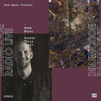 DCR515 – Drumcode Radio Live – Adam Beyer Studio Mix recorded in Ibiza