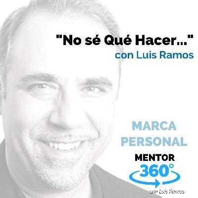 """""""No Sé Qué Hacer..."""" - MENTOR360"""