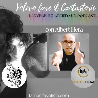 Volevo fare il Cantastorie - con Albert Hera