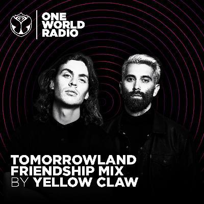 Tomorrowland Friendship Mix - Yellow Claw