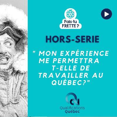 HORS-SERIE - Mon expérience me permettra t-elle de travailler au Québec ?