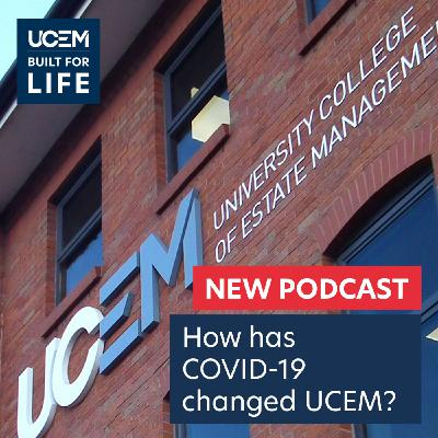 How has COVID-19 changed UCEM?