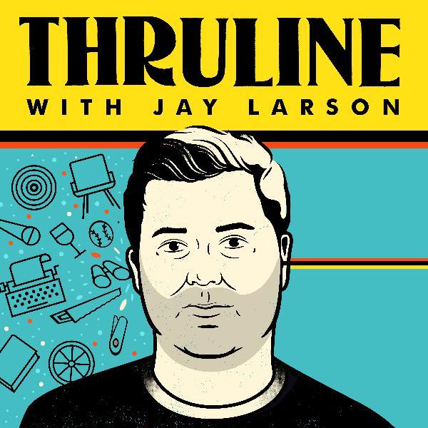 Bonus: The Thruline with Jay Larson - Prelude