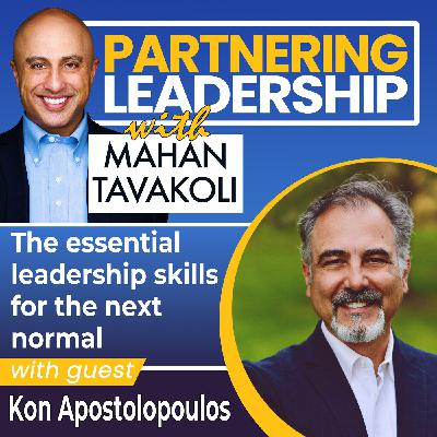 The essential leadership skills for the next normal with Kon Apostolopoulos | Thoughtleader